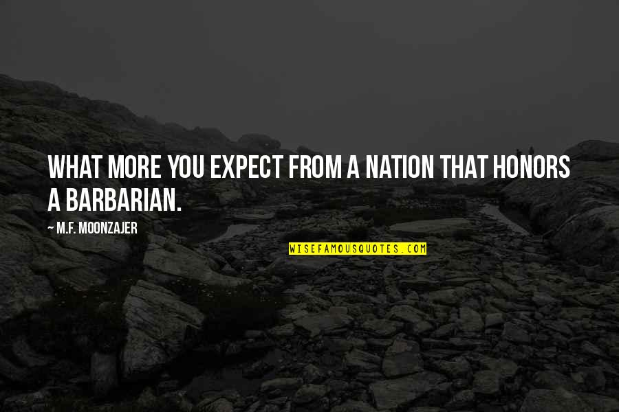 Adele Casagrande Quotes By M.F. Moonzajer: What more you expect from a nation that