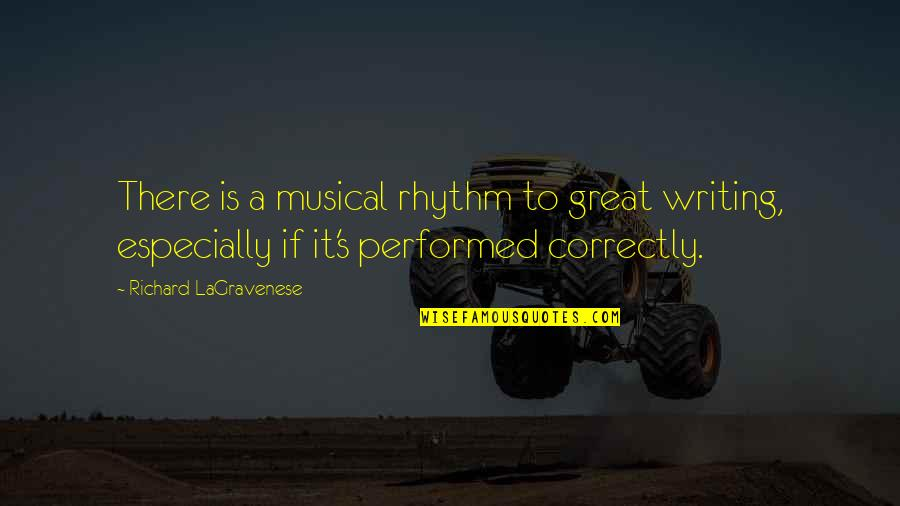 Adele Casagrande Quotes By Richard LaGravenese: There is a musical rhythm to great writing,