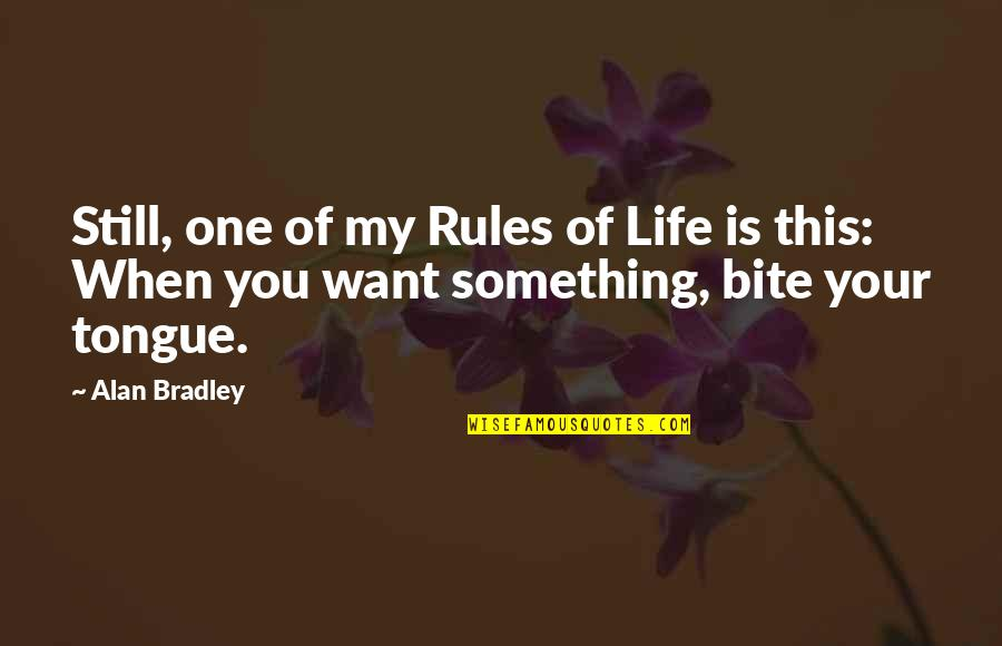 Adele's Song Hello Quotes By Alan Bradley: Still, one of my Rules of Life is