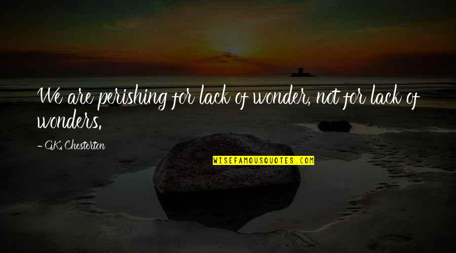 Adele's Song Hello Quotes By G.K. Chesterton: We are perishing for lack of wonder, not