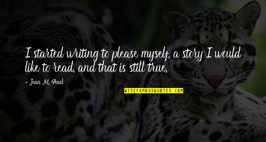 Adele's Song Hello Quotes By Jean M. Auel: I started writing to please myself, a story