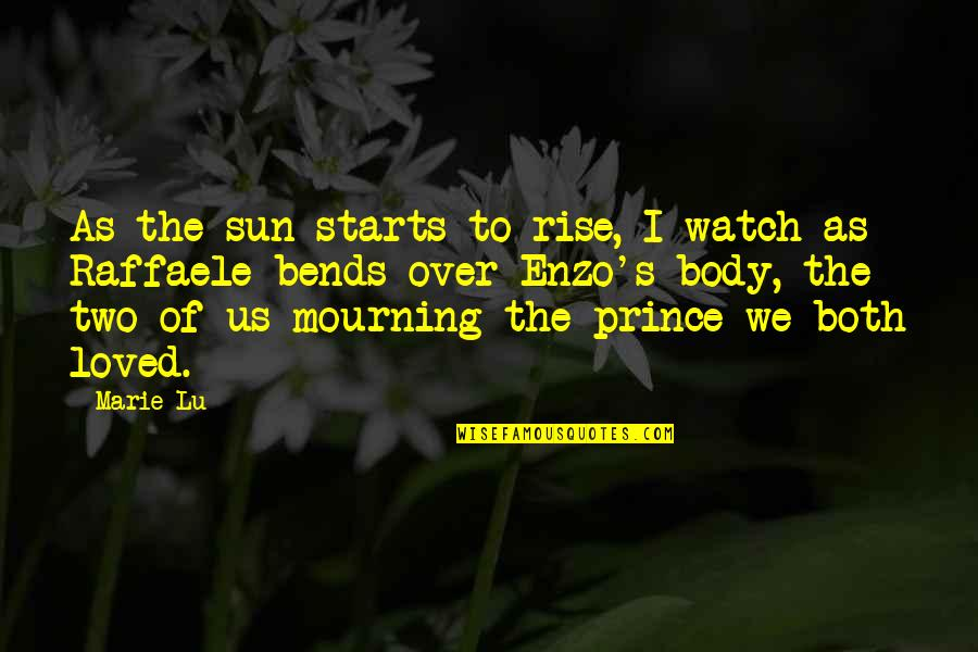 Adelina Amouteru Quotes By Marie Lu: As the sun starts to rise, I watch