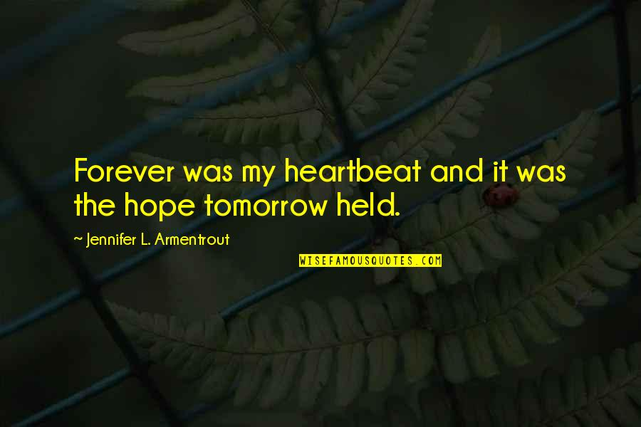 Adichie Ted Talk Quotes By Jennifer L. Armentrout: Forever was my heartbeat and it was the