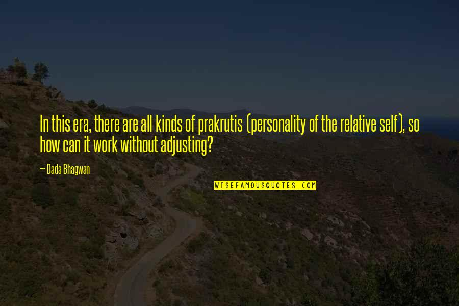 Adjusting Quotes By Dada Bhagwan: In this era, there are all kinds of