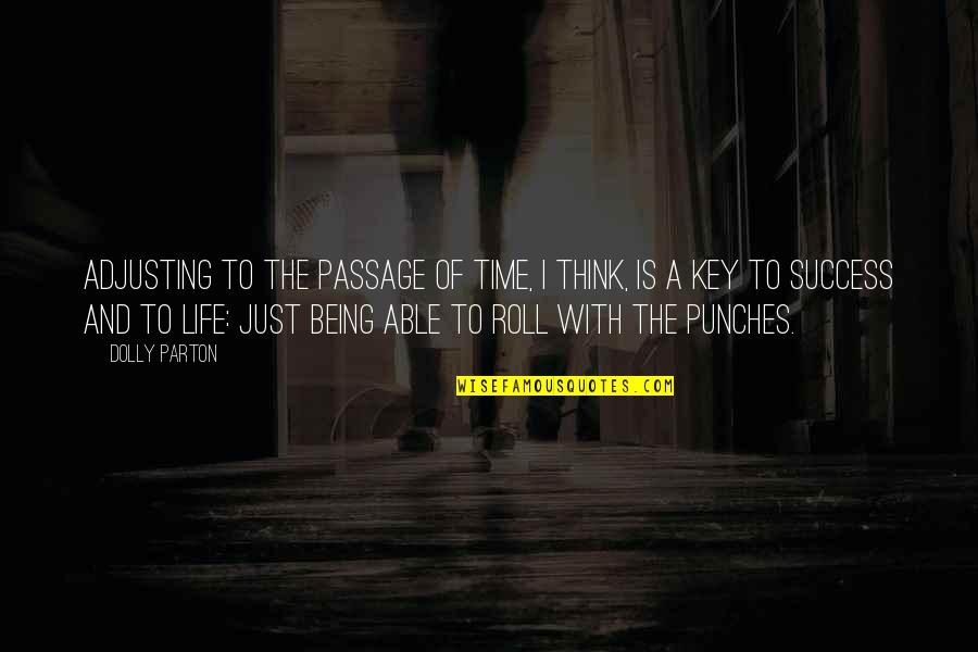 Adjusting Quotes By Dolly Parton: Adjusting to the passage of time, I think,
