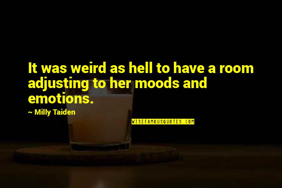 Adjusting Quotes By Milly Taiden: It was weird as hell to have a