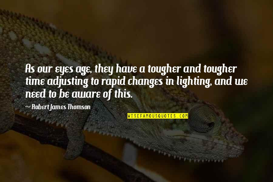 Adjusting Quotes By Robert James Thomson: As our eyes age, they have a tougher
