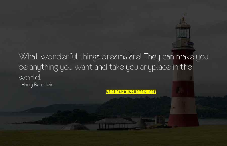 Administration Of Justice Quotes By Harry Bernstein: What wonderful things dreams are! They can make