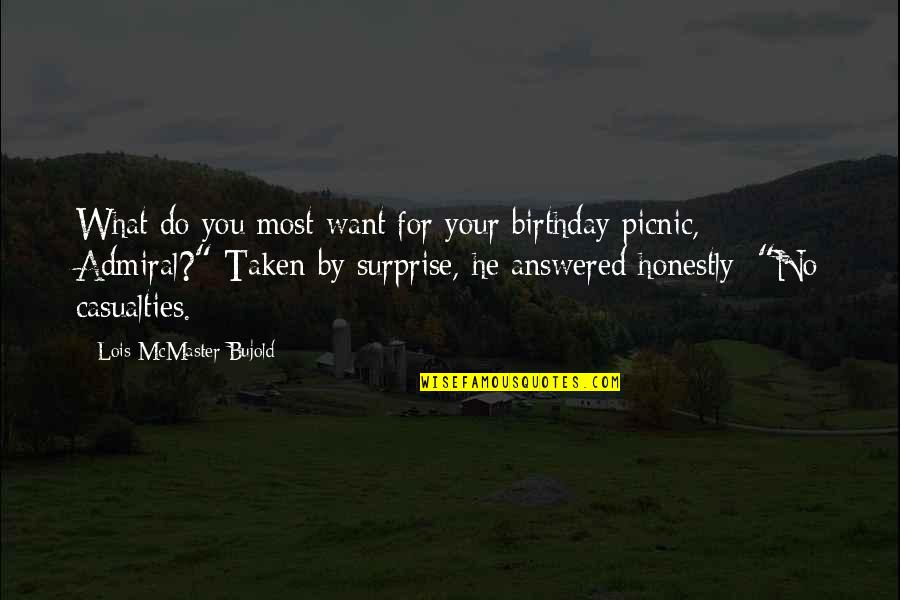Admiral Quotes By Lois McMaster Bujold: What do you most want for your birthday