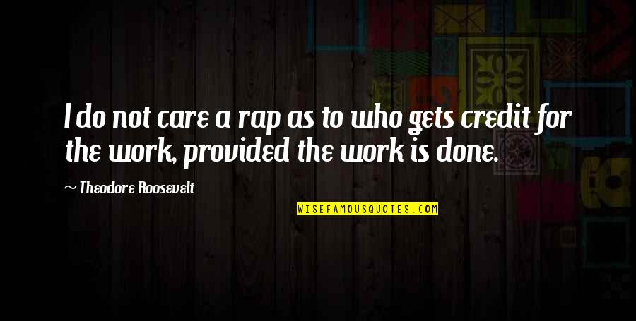 Admiral Togo Quotes By Theodore Roosevelt: I do not care a rap as to