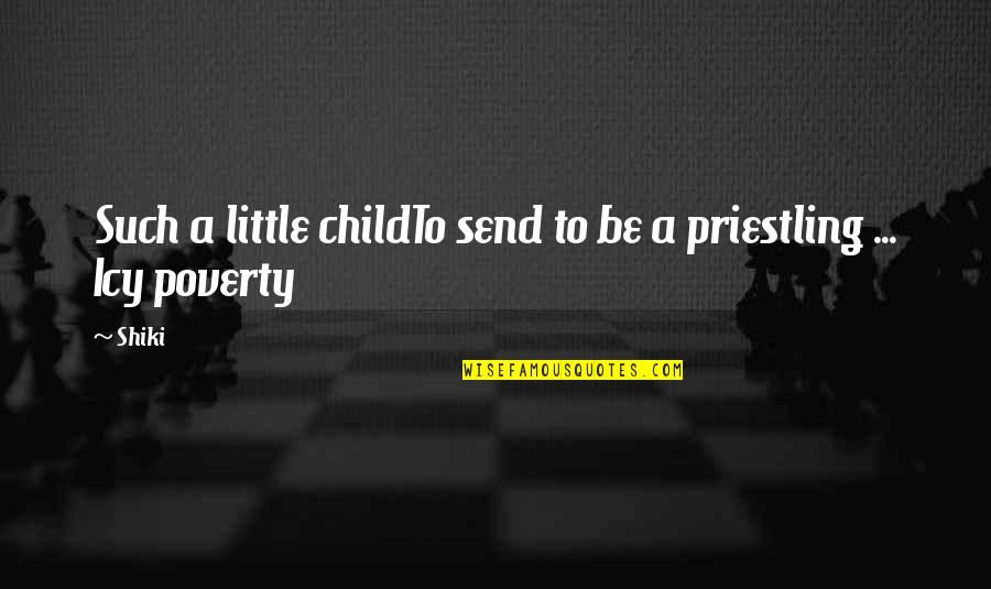 Admiravel Mundo Novo Quotes By Shiki: Such a little childTo send to be a