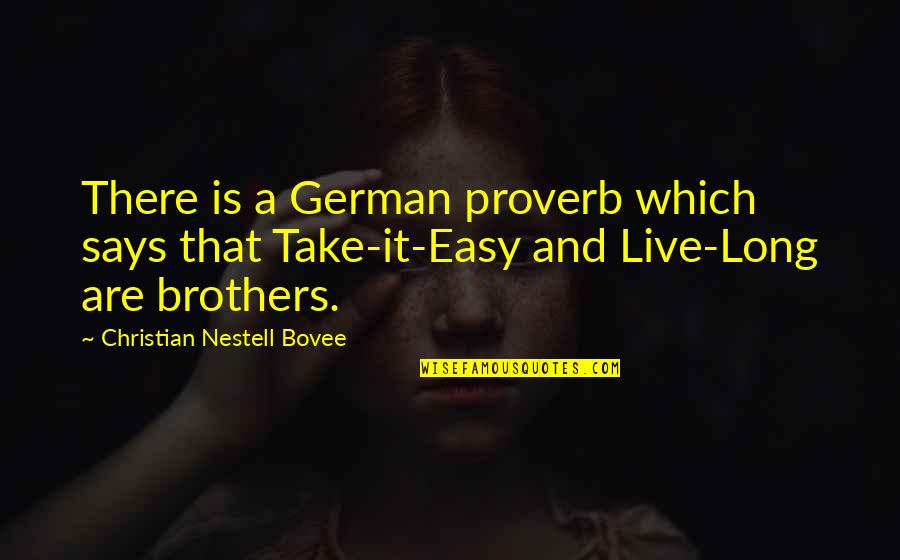 Adnan Sami Quotes By Christian Nestell Bovee: There is a German proverb which says that