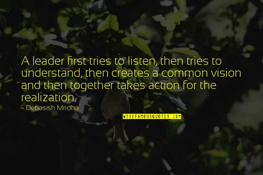 Adnan Sami Quotes By Debasish Mridha: A leader first tries to listen, then tries