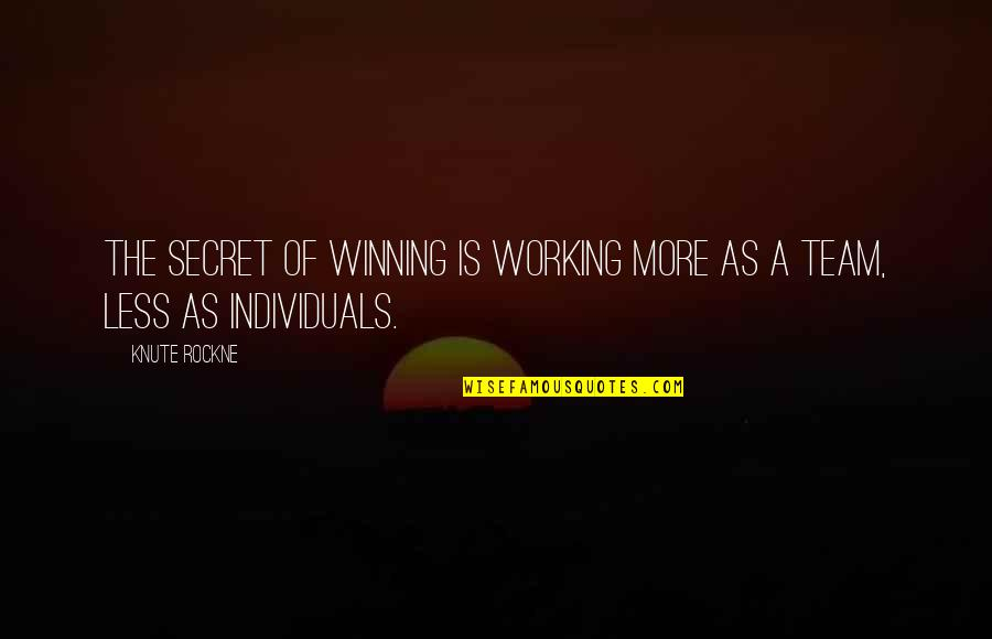 Adnan Sami Quotes By Knute Rockne: The secret of winning is working more as