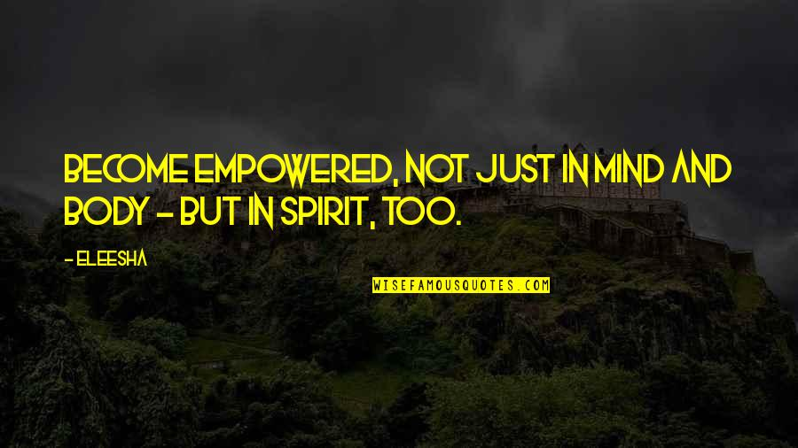 Adnan Syed Quotes By Eleesha: Become Empowered, not just in Mind and Body