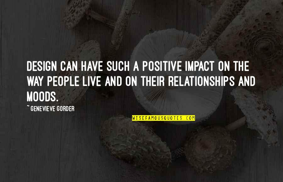 Adnan Syed Quotes By Genevieve Gorder: Design can have such a positive impact on