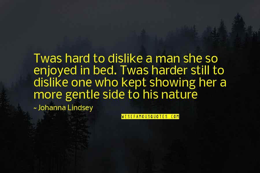 Adnan Syed Quotes By Johanna Lindsey: Twas hard to dislike a man she so