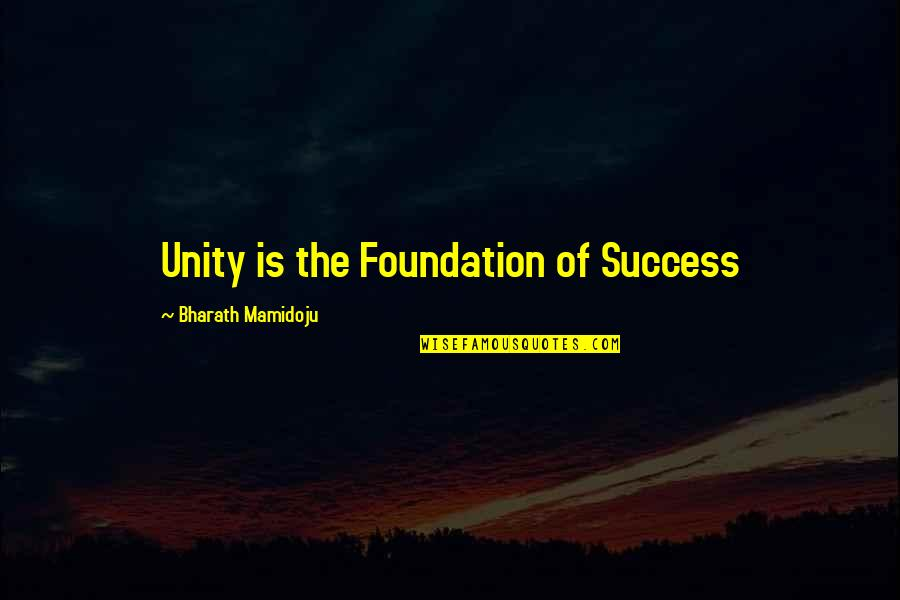 Adobe Quotes By Bharath Mamidoju: Unity is the Foundation of Success