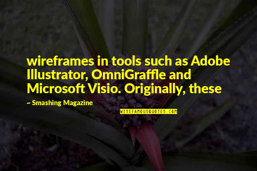 Adobe Quotes By Smashing Magazine: wireframes in tools such as Adobe Illustrator, OmniGraffle