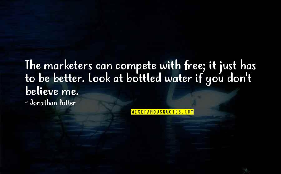 Adorneth Quotes By Jonathan Potter: The marketers can compete with free; it just