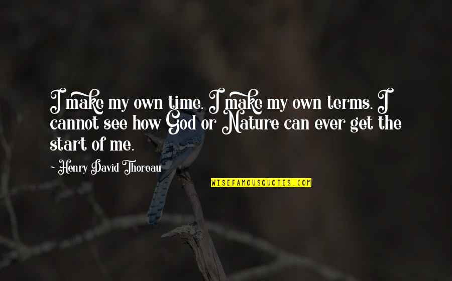 Adoun Quotes By Henry David Thoreau: I make my own time. I make my
