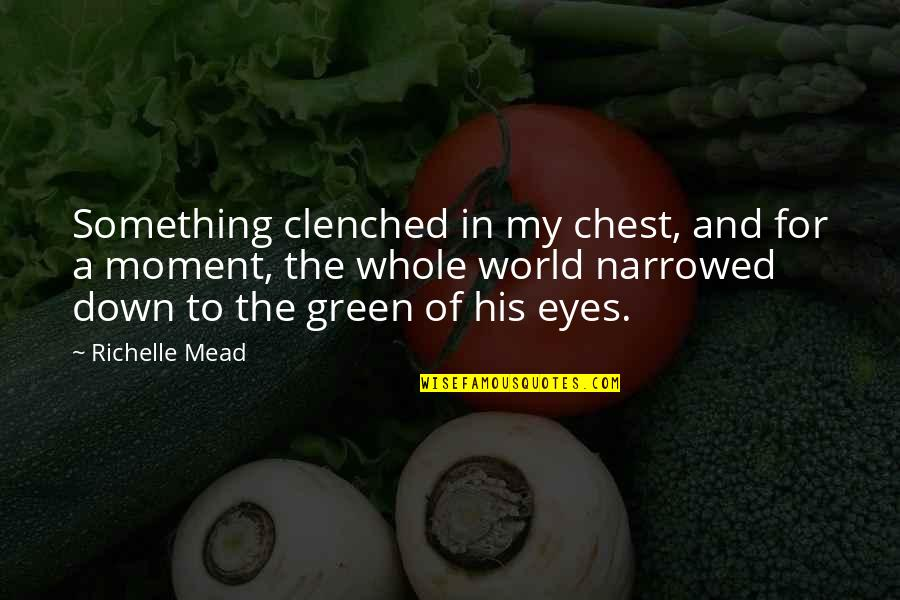 Adrian And Sydney Quotes By Richelle Mead: Something clenched in my chest, and for a