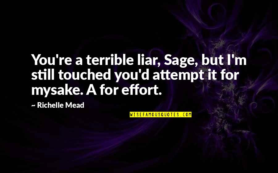 Adrian And Sydney Quotes By Richelle Mead: You're a terrible liar, Sage, but I'm still