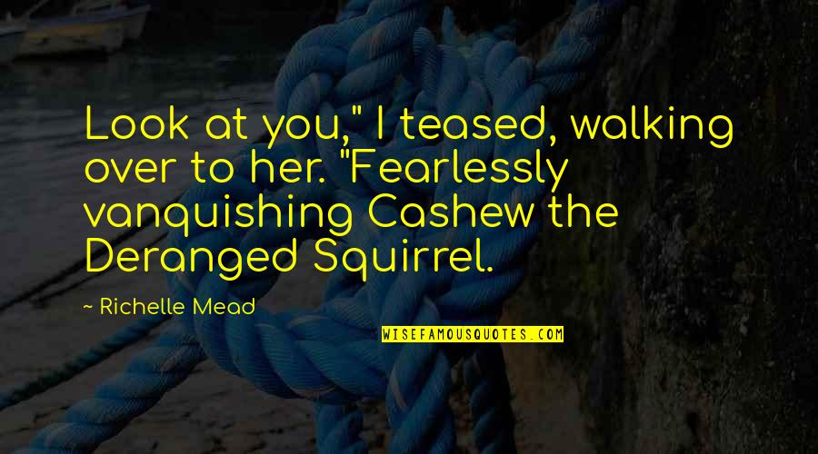 """Adrian And Sydney Quotes By Richelle Mead: Look at you,"""" I teased, walking over to"""