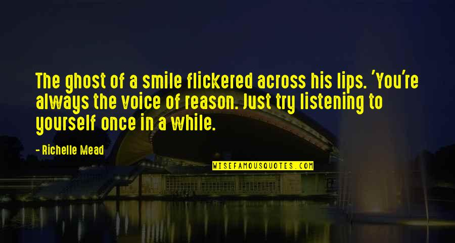 Adrian And Sydney Quotes By Richelle Mead: The ghost of a smile flickered across his