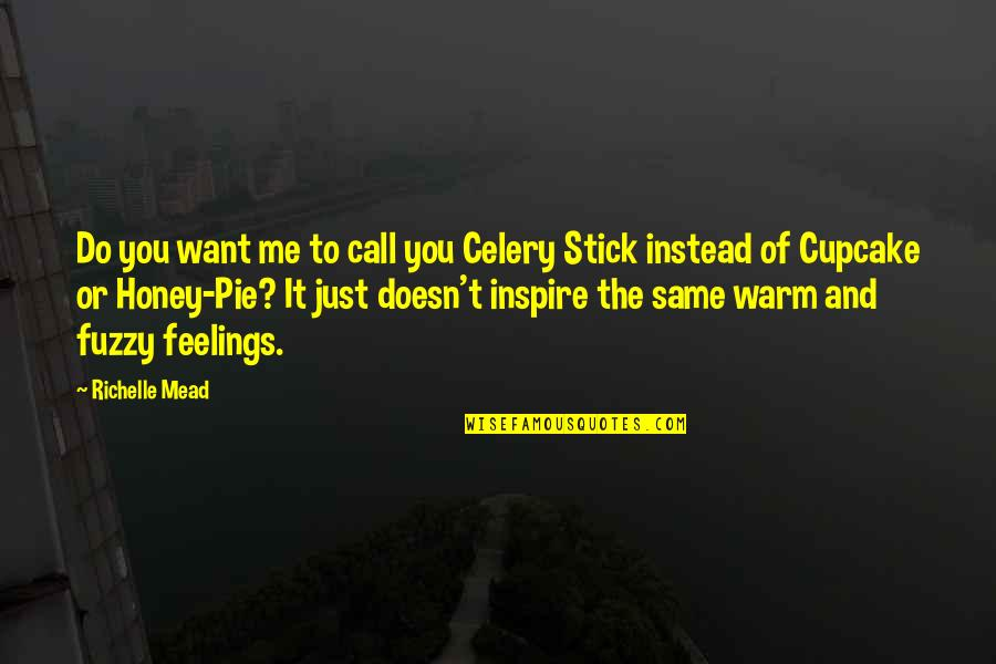 Adrian And Sydney Quotes By Richelle Mead: Do you want me to call you Celery