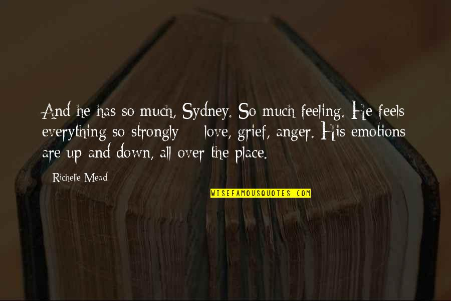 Adrian And Sydney Quotes By Richelle Mead: And he has so much, Sydney. So much