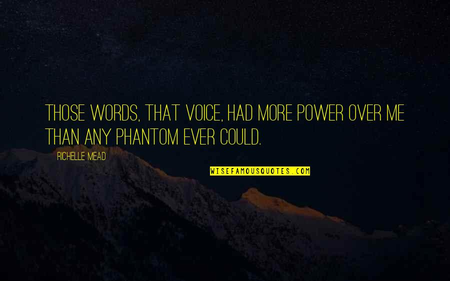 Adrian And Sydney Quotes By Richelle Mead: Those words, that voice, had more power over