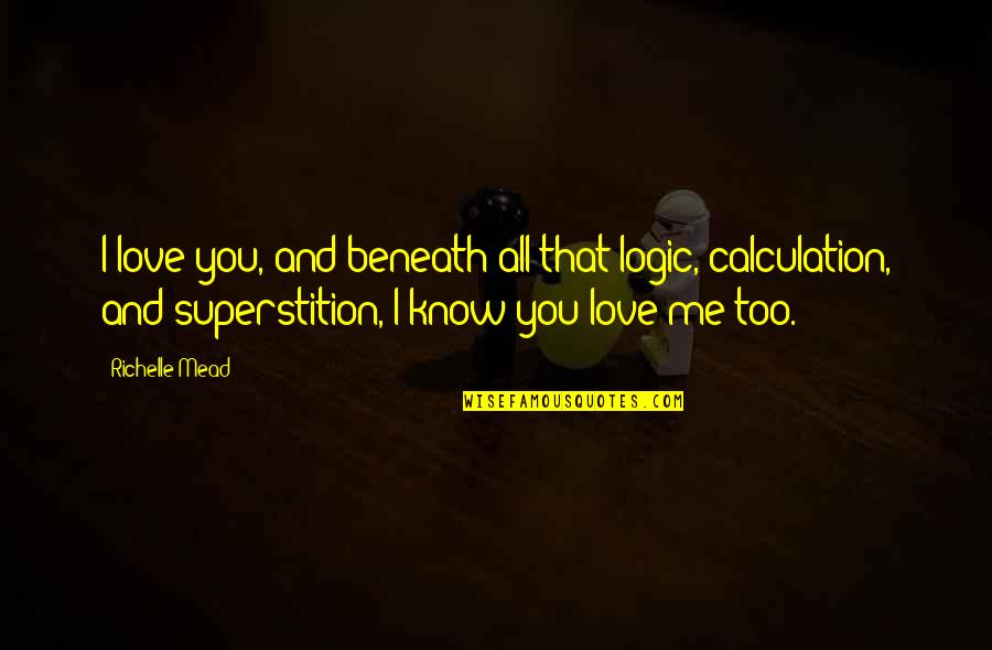 Adrian And Sydney Quotes By Richelle Mead: I love you, and beneath all that logic,