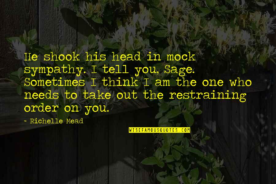 Adrian And Sydney Quotes By Richelle Mead: He shook his head in mock sympathy. I