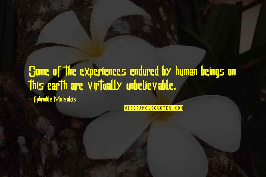 Adrian Monk Quotes By Aphrodite Matsakis: Some of the experiences endured by human beings