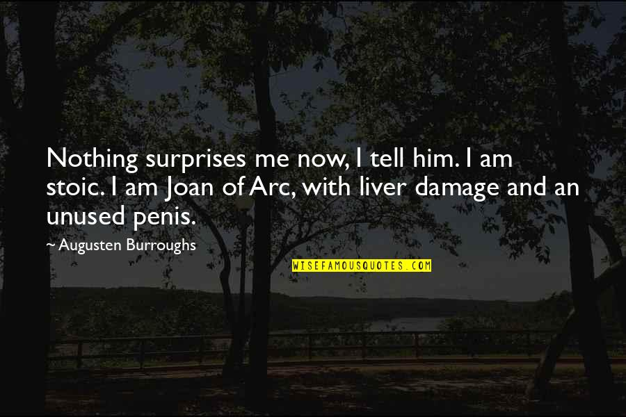 Adrian Monk Quotes By Augusten Burroughs: Nothing surprises me now, I tell him. I