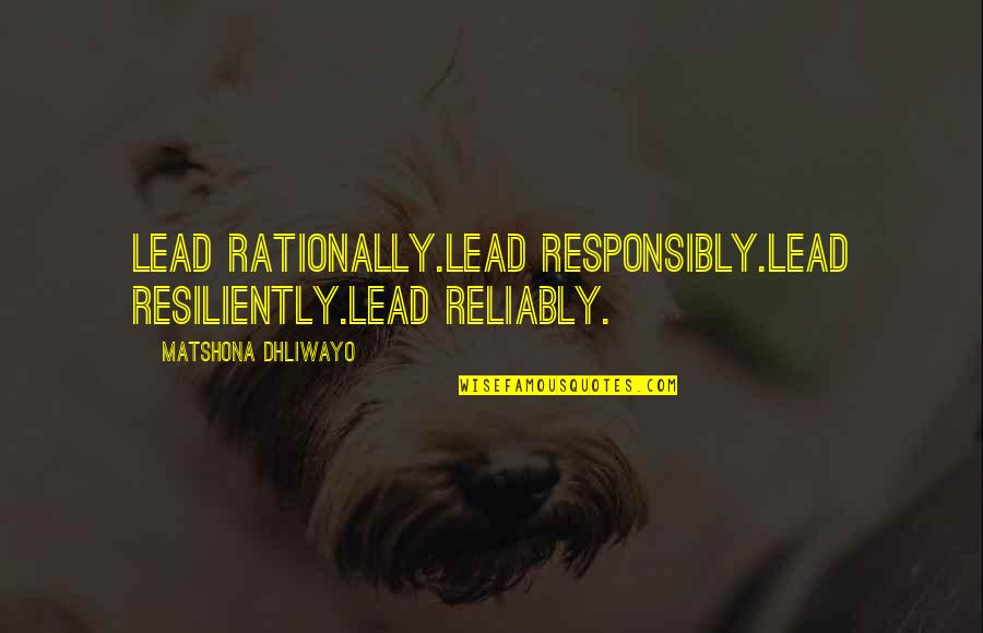 Adultery In The Bible Quotes By Matshona Dhliwayo: Lead rationally.Lead responsibly.Lead resiliently.Lead reliably.