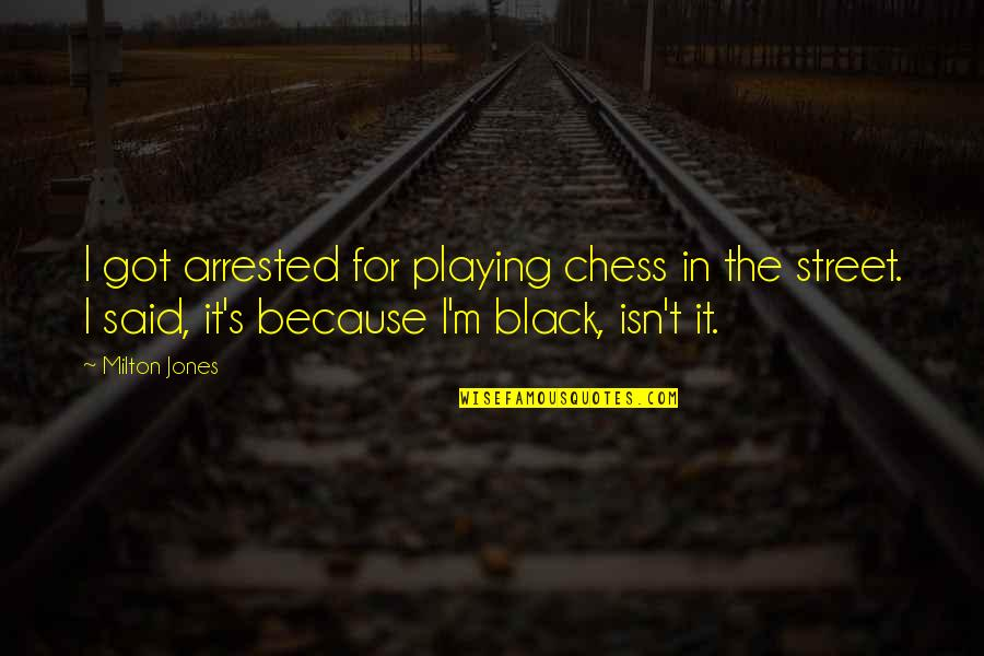 Advanced Italian Quotes By Milton Jones: I got arrested for playing chess in the