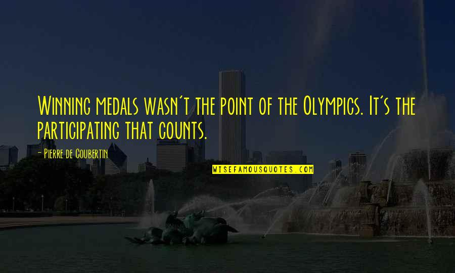 Advanced Italian Quotes By Pierre De Coubertin: Winning medals wasn't the point of the Olympics.