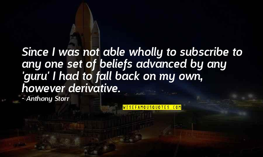 Advanced Quotes By Anthony Storr: Since I was not able wholly to subscribe