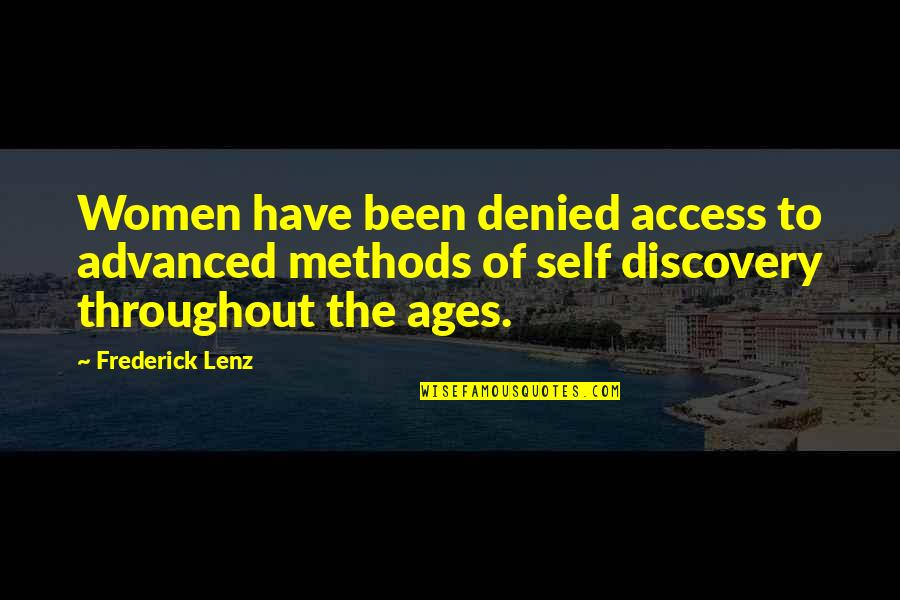 Advanced Quotes By Frederick Lenz: Women have been denied access to advanced methods
