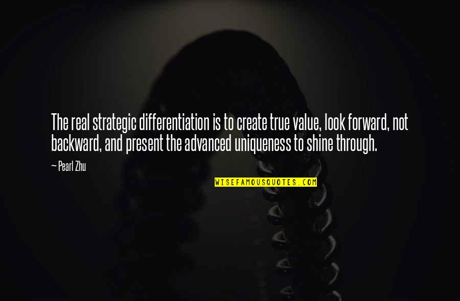 Advanced Quotes By Pearl Zhu: The real strategic differentiation is to create true