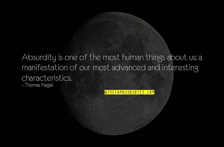 Advanced Quotes By Thomas Nagel: Absurdity is one of the most human things