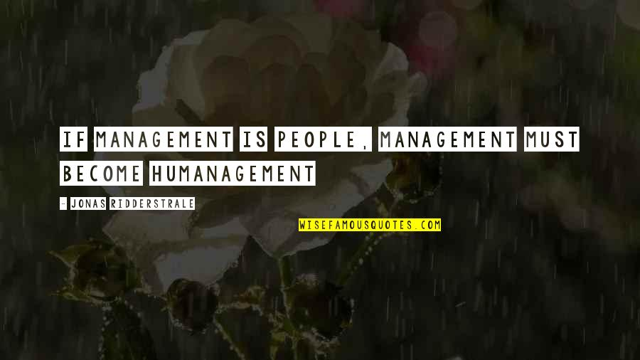 Adventist Inspirational Quotes By Jonas Ridderstrale: If management is people, management must become humanagement