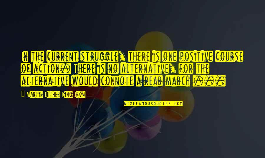 Adventist Inspirational Quotes By Martin Luther King Jr.: In the current struggle, there is one positive