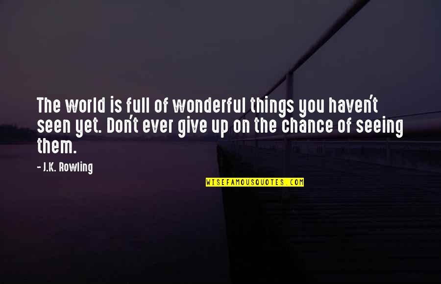 Adventure And The World Quotes By J.K. Rowling: The world is full of wonderful things you