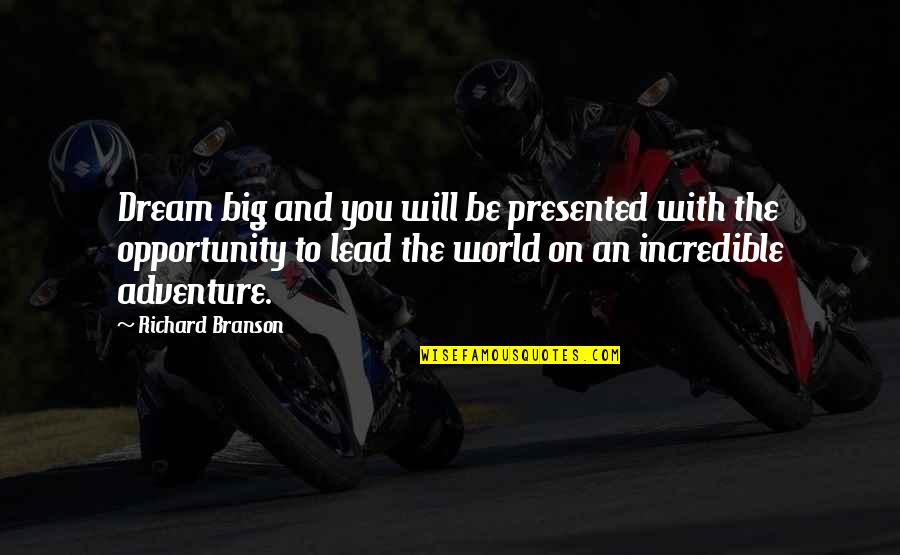 Adventure And The World Quotes By Richard Branson: Dream big and you will be presented with
