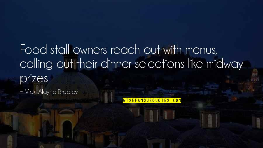 Adventure And The World Quotes By Vicki Alayne Bradley: Food stall owners reach out with menus, calling
