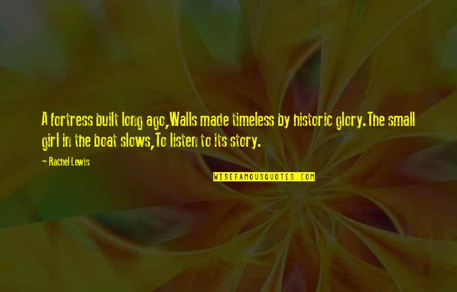 Adventure From Literature Quotes By Rachel Lewis: A fortress built long ago,Walls made timeless by