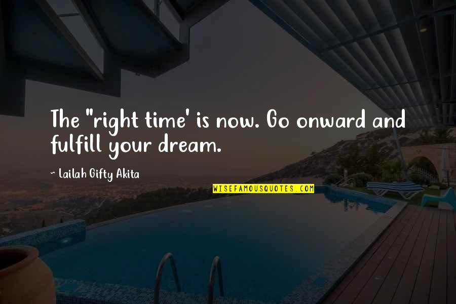 """Adventure Time Wise Quotes By Lailah Gifty Akita: The """"right time' is now. Go onward and"""